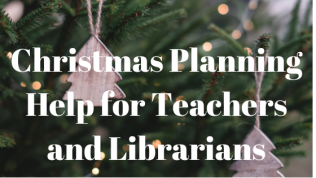 Christmas Planning Help for Teachers and Librarians